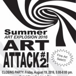 Closing Reception for Art Attack #2, Friday August 19, 5-8pm