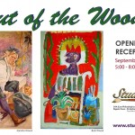 """Out of the Woods"" on view until October 16th"