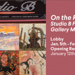 "Studio B Fine Art Gallery's ""On the Road"" Exhibition continues through February 27th on Goggleworks ""Green Wall""."